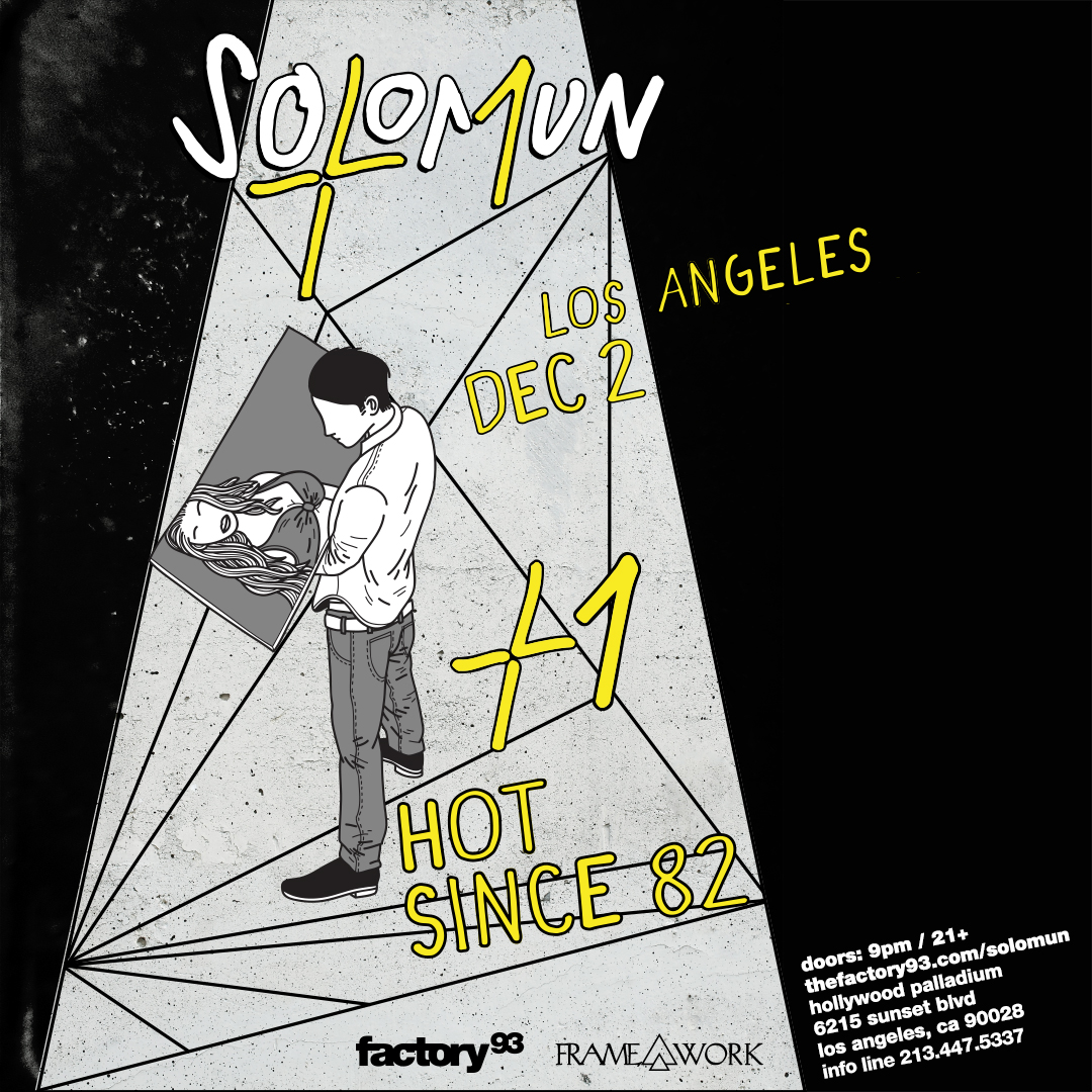 Solomun +1 Los Angeles Hot Since 82 Sound Framework Factory 93 2017 flyer