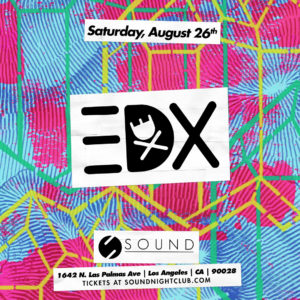 EDX at Sound Nightclub August 2017 Flyer