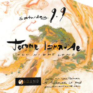 Jerome Isma-Ae at Sound Nightclub September 2017 suminagashi flyer design handwritten hand lettered