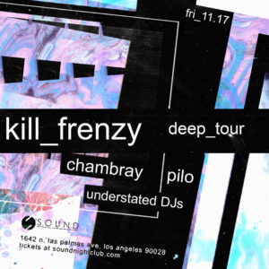 Sound presents Kill_Frenzy deep_tour 2017