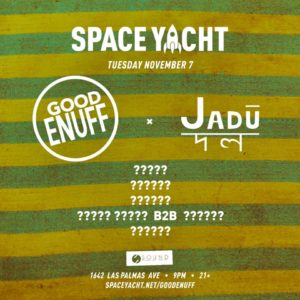 Space_Yacht Good_Enuff Jadu November