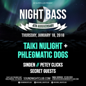 Night_Bass Taiki_Nulight Phlegmatic_Dogs January 2018 Sound_Nightclub
