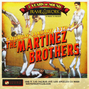 The_Martinez_Brothers 5_Years_of_Sound Sound_Nightclub Framework January