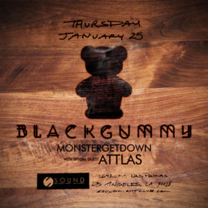 BlackGummy Monstergetdown Attlas Mau5trap January Sound_Nightclub
