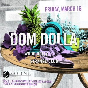 dom_dolla Wood_Holly Strange_Club Sound_Nightclub