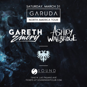 Gareth_Emery Ashley_Wallbridge Sound_Nightclub March Garuda_North_America_Tour 2018