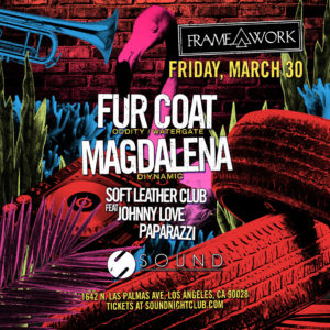 Fur_Coat Magdalena Soft_Leather_Club Johnny_Love Paparazzi Sound_Nightclub Framework March 2018