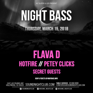 Night_Bass Flava_D Hotfire Petey_Clicks March 2018 Sound_Nightclub