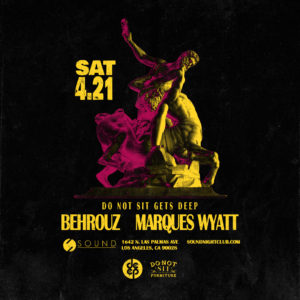 Do_Not_Sit_On_The_Furniture Deep_Los_Angeles Behrouz Marques_Wyatt Sound_Nightclub April 2018