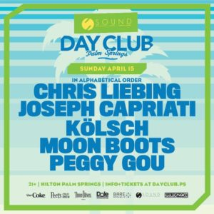 Day_Club_Palm_Springs Palm_Springs Goldenvoice Chris_Liebing Joseph_Capriati Kolsch Moon_Boots Peggy_Gou