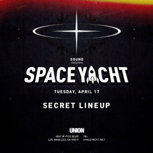 Space_Yacht UNION Sound_Nightclub April 2018