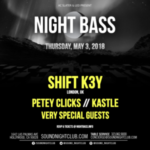 Night_Bass Shift_Key Petey_Clicks Kastle May 2018 Sound_Nightclub