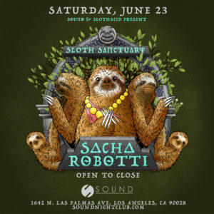 Sacha_Robotti Sloth_Sanctuary Sound_Nightclub June 2018