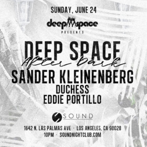 deep space after dark sander kleinenberg sound_nightclub june 2018