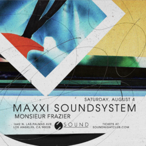 maxxi soundsystem sound_nightclub august 2018