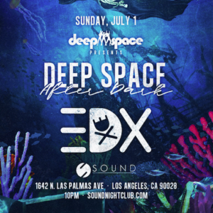 deep space after dark sound_nightclub edx july 2018
