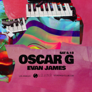 Oscar G Evan James sound_nightclub august 2018