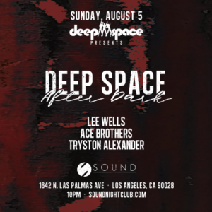 deep space after dark lee wells ace brothers sound_nightclub august 2018