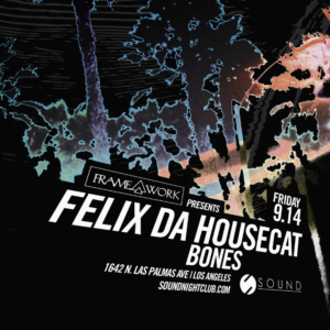 felix da housecat sound_nightclub bones september 2018 framework