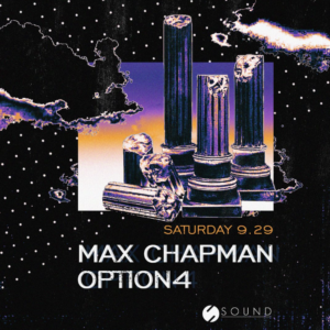 max chapman option 4 sound_nightclub september 2018