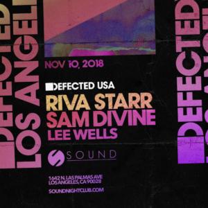 Riva Starr Sam Divine Lee Wells Defected Los Angeles Sound Nightlcub 2018 November