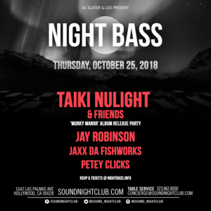 night bass taiki nulight and friends october 2018 sound nightclub