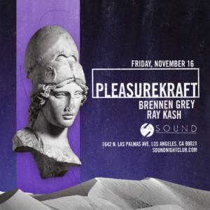 Pleasurekraft Brennen Grey Ray Kash November Sound Nightclub