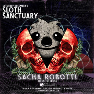 Sacha-Robotti_sound nightclub sloth sanctuary sound december 2018
