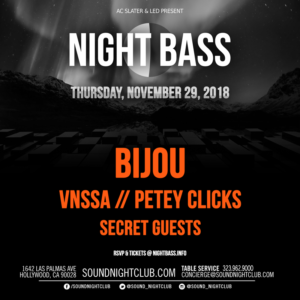 Night Bass Bijou VNSSA Petey Clicks Sound Nightclub November 2018