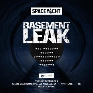 Space Yacht Basement Leak Sound Nightclub 2018 December