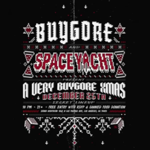 Buygore Space Yacht A Very Buygore Christmas Xmas Sound Nightclub December 2018