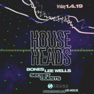 HOUSE HEADS sound nightclub january 2019
