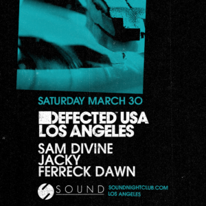 Defected USA Sam Divine Jacky Ferreck Dawn Sound 2019 March