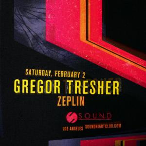 gregor tresher zeplin february 2019 sound nightclub