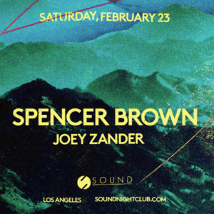Spencer Brown Joey Zander Saturday February 23 sound nightclub