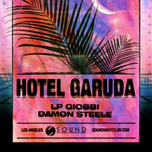 hotel garuda lp giobbi damon steele sound nightclub march 2019