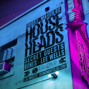 House Heads March 2019 Sound Nightclub