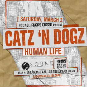 catz n dogz human life sound nightclub march 2019