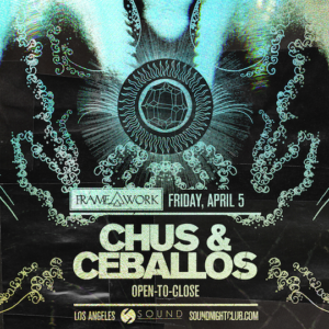 chus ceballos framework open to close april 2019 sound nightclub