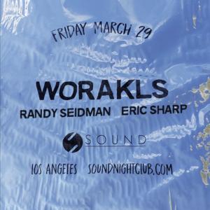 worakls randy seidman eric sharp sound nightclub march 29
