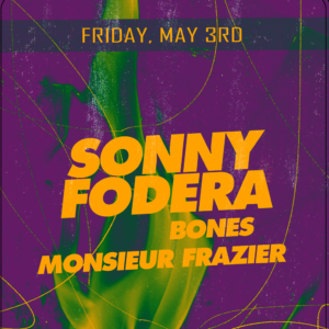Sonny Fodera Bones Monsieur Frazier Sound Nightclub May 2019