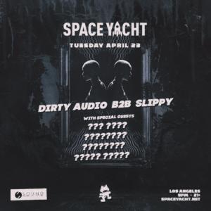Space Yacht Quake April 2019 Dirty Audio Slippy Sound Nightclub