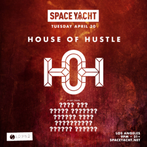 Space Yacht House of Hustle Los Angeles May 2019