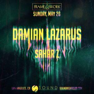 Damian Lazarus Sahar Z Sound Nightclub Framework May 2019