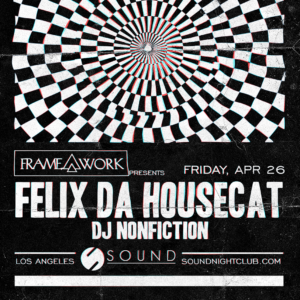 Felix da Housecat DJ Nonfiction Sound Nightclub 2019 April