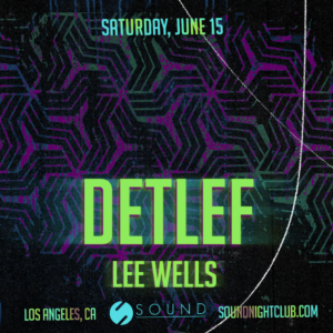 detlef lee wells saturday june 15 sound nightclub 2019