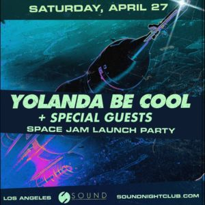 Yolanda Be Cool April 27 Sound Nightclub