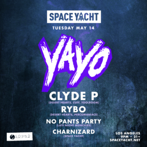 Yayo Space Yacht Sound Nightclub Clyde P Rybo May 2019