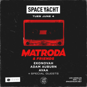 sound nightclub space yacht matroda friends ekonova adam auburn avaa dim mak june 2019
