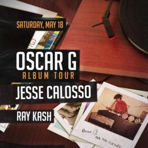 Oscar G Jesse Calosso Ray Kash Sound Nightclub 2019